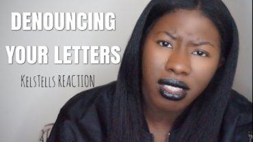Denouncing Your Letters? | KelsTells