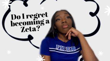 I REGRET Joining Zeta Phi Beta