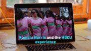 Kamala Harris: How the HBCU experience shaped her life